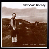 Image for Brendan Begley We Wont Go Home Til Morning